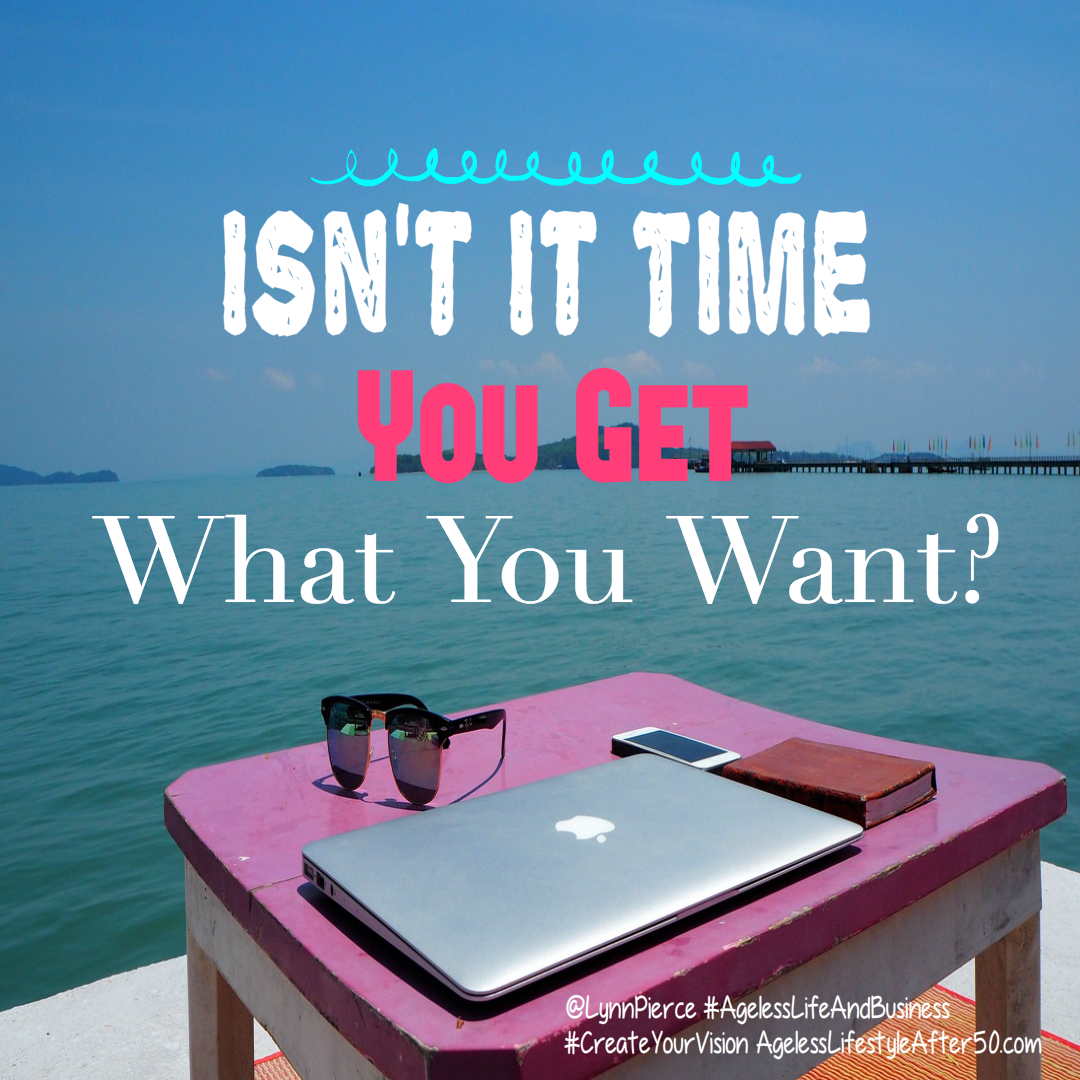 Isn't It Time You Get What You Want