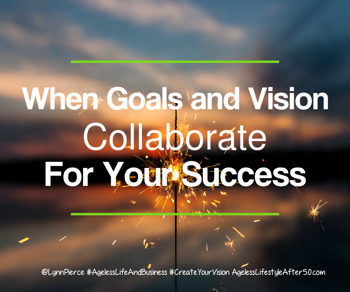 When Goals and Vision Collaborate for Your Success