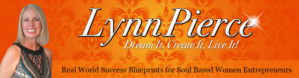 Success Blueprints for Soul Based Women Entrepreneurs LynnPierce.com
